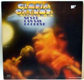 Gloria Gaynor. Never Can Say Goodbye (виниловый диск)
