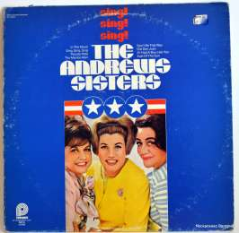 The Andrews Sisters ‎– Sing, Sing, Sing (виниловый диск)