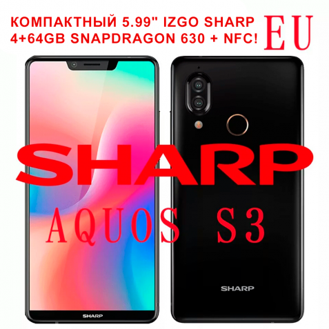 "Гарантия! SHARP AQUOS S3 NFC 4+64GB 5.99"" IZGO Snap630 Наушники +Чехол"